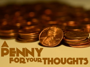 a-penny-for-your-thoughts